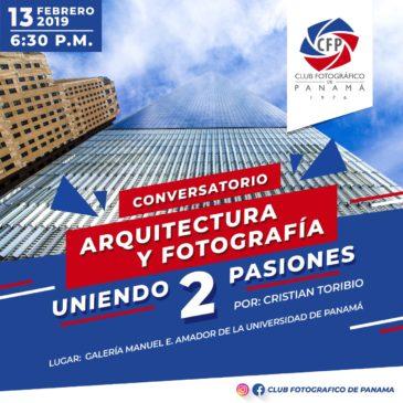 """Conversatorio """"Arquitectura y Fotografía, Uniendo 2 Pasiones"""" – Febrero 2019"""