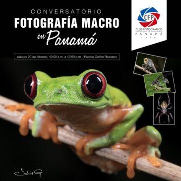 """Conversatorio """"Fotografía Macro en Panamá"""" – Febrero 2019"""